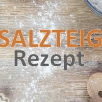 Salzteig Rezept und Bastelideen